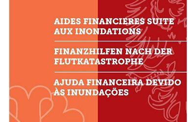 Aides financières suite aux inondations / Finanzhilfen nach der Flutkatastrophe